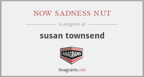 now sadness nut - susan townsend