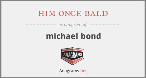 him once bald - michael bond