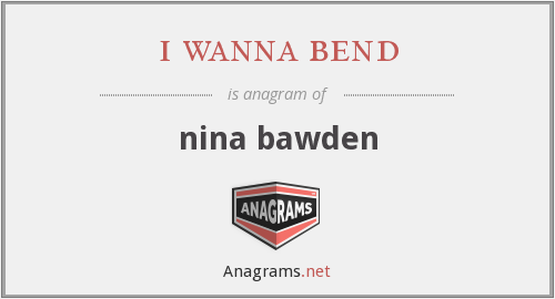 i wanna bend - nina bawden
