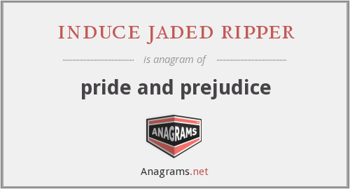 induce jaded ripper - pride and prejudice