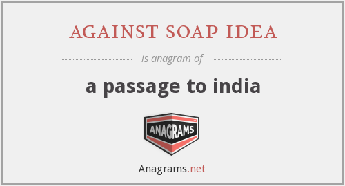 against soap idea - a passage to india