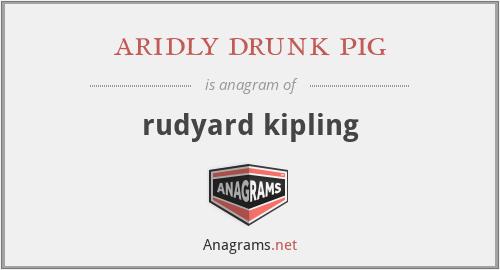 aridly drunk pig - rudyard kipling