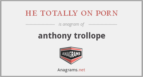 he totally on porn - anthony trollope