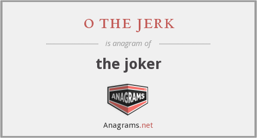 o the jerk - the joker