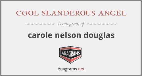 cool slanderous angel - carole nelson douglas