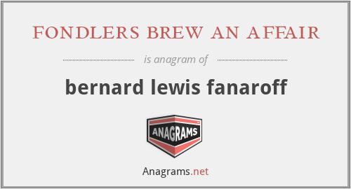 fondlers brew an affair - bernard lewis fanaroff
