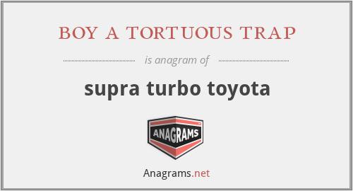 boy a tortuous trap - supra turbo toyota