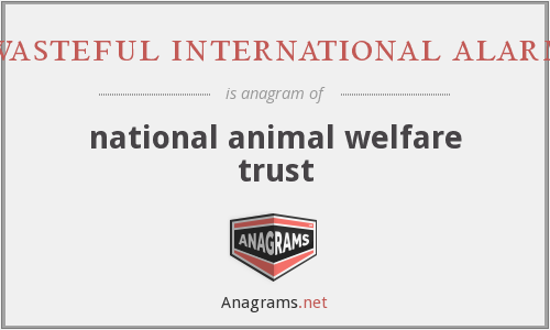 wasteful international alarm - national animal welfare trust
