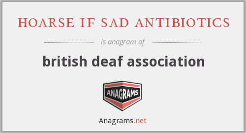 hoarse if sad antibiotics - british deaf association