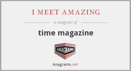 i meet amazing - time magazine
