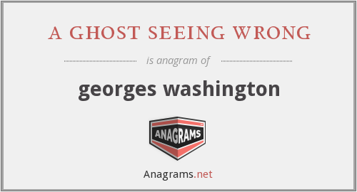 a ghost seeing wrong - georges washington