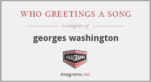 who greetings a song - georges washington