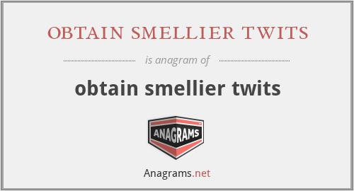 obtain smellier twits - obtain smellier twits