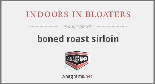 indoors in bloaters - boned roast sirloin
