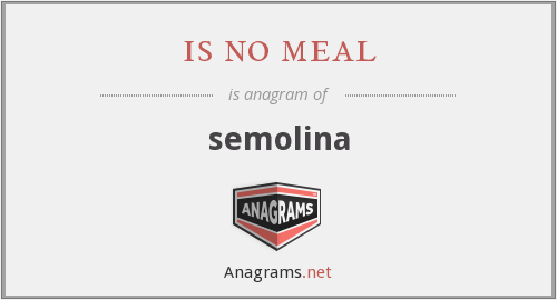 is no meal - semolina