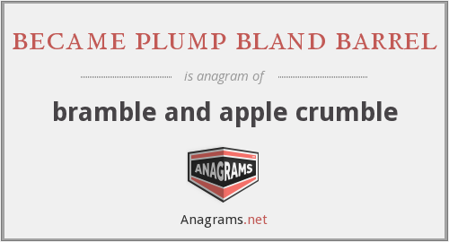 became plump bland barrel - bramble and apple crumble