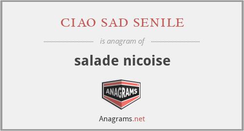 ciao sad senile - salade nicoise