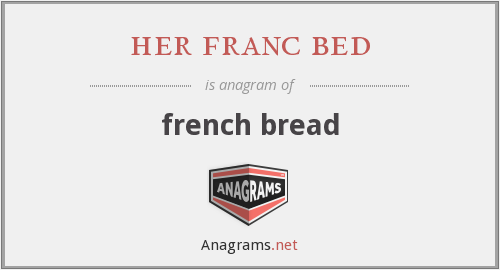 her franc bed - french bread