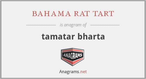 bahama rat tart - tamatar bharta