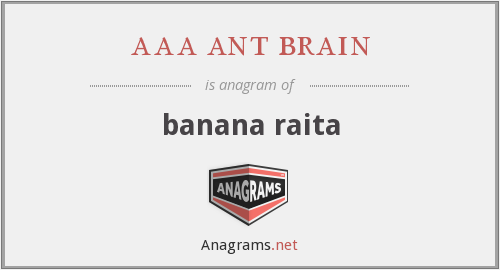 aaa ant brain - banana raita
