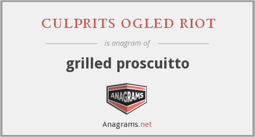 culprits ogled riot - grilled proscuitto