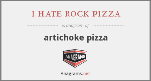 i hate rock pizza - artichoke pizza