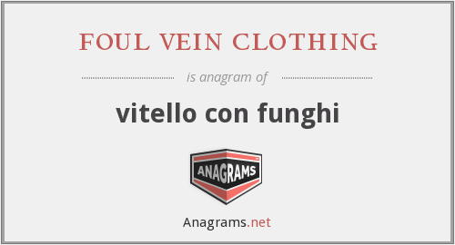 foul vein clothing - vitello con funghi