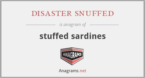 disaster snuffed - stuffed sardines