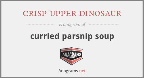 crisp upper dinosaur - curried parsnip soup