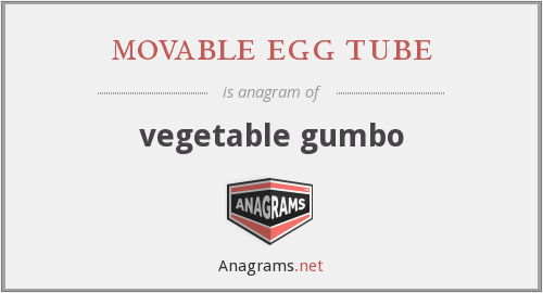 movable egg tube - vegetable gumbo