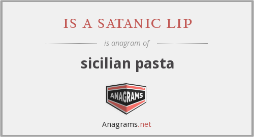 is a satanic lip - sicilian pasta