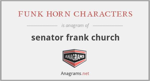 funk horn characters - senator frank church