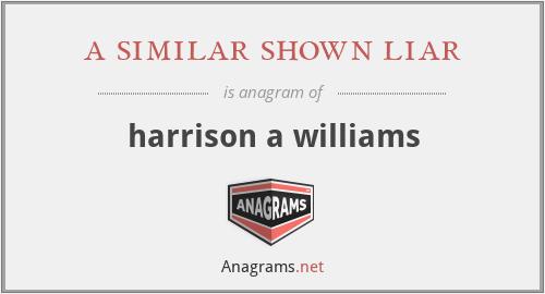 a similar shown liar - harrison a williams