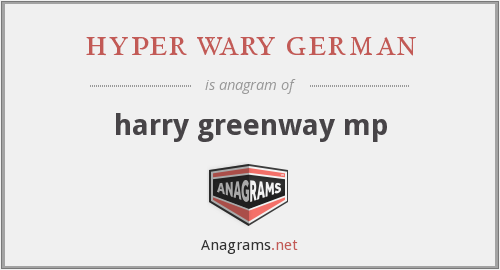 hyper wary german - harry greenway mp