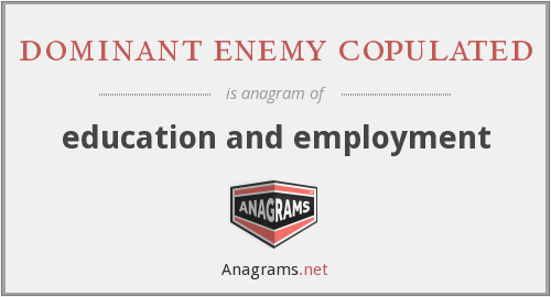 dominant enemy copulated - education and employment