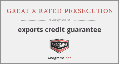 great x rated persecution - exports credit guarantee