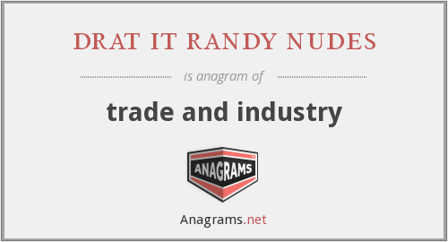 drat it randy nudes - trade and industry