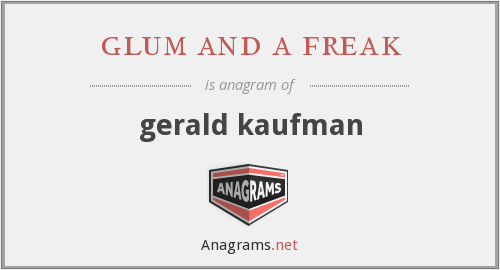 glum and a freak - gerald kaufman