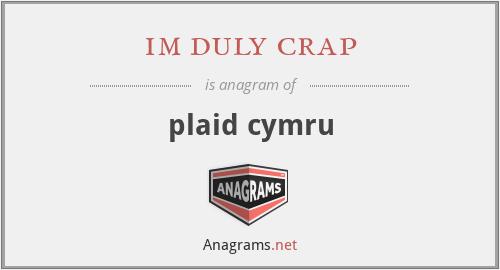 im duly crap - plaid cymru