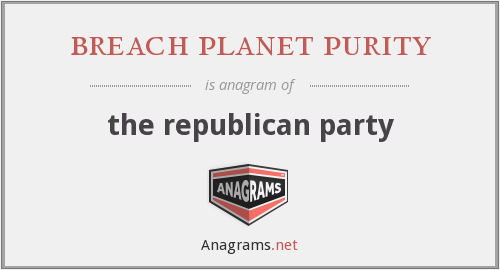 breach planet purity - the republican party