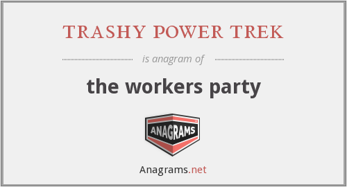 trashy power trek - the workers party