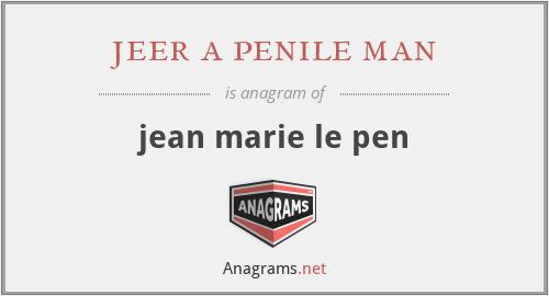 jeer a penile man - jean marie le pen