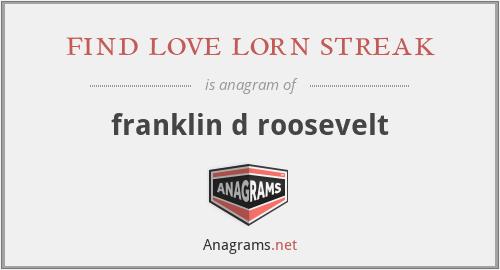 find love lorn streak - franklin d roosevelt