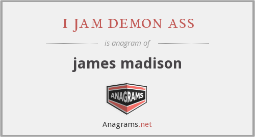 i jam demon ass - james madison