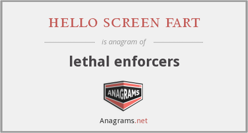 hello screen fart - lethal enforcers