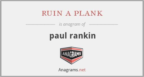 ruin a plank - paul rankin