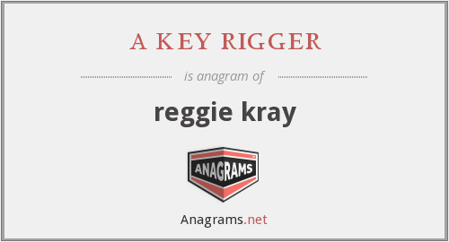 a key rigger - reggie kray