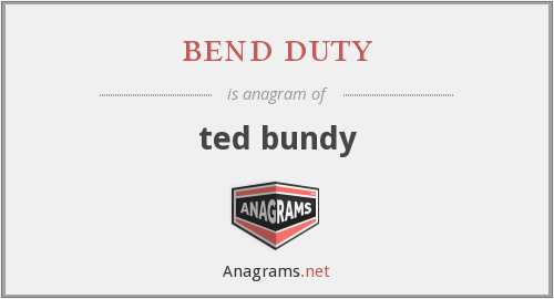 bend duty - ted bundy