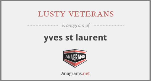 lusty veterans - yves st laurent
