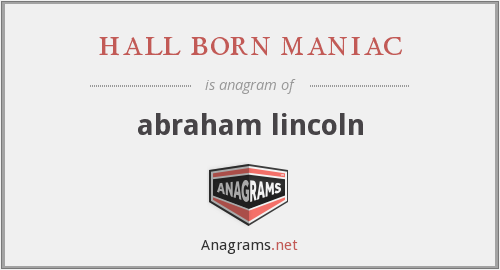 hall born maniac - abraham lincoln